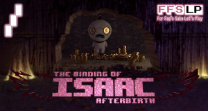 The Binding of Isaac: Afterbirth LP #1